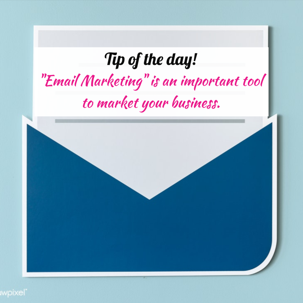 """Tip of the day - """"Email Marketing"""" is an important tool to market your business."""